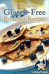 25 Healthy Gluten-Free Breakfast Recipes (English Edition)