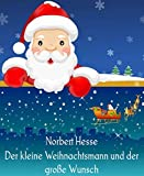 Der kleine Weihnachtsmann und der große Wunsch: Geschichten vom kleinen Weihnachtsmann