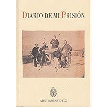 DIARIO DE MI PRISION. Desde El Día 8 De Noviembre De 1866 Hasta el día 21 de Marzo de 1867