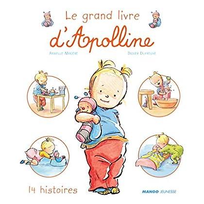 Les petites vies d'Apolline : Le Grand livre d'Apolline : 14 Histoires