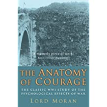 The Anatomy of Courage: The Classic WWI Study of the Psychological Effects of War (English Edition)