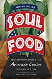 Soul Food: The Surprising Story of an American Cuisine, One Plate at a Time (English Edition)