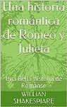 Una historia romántica de Romeo y Julieta: Una Bella historia de Romanse par SHAKESPIARE