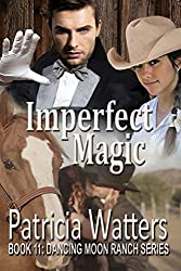 Imperfect Magic: Book 11: Dancing Moon Ranch Series