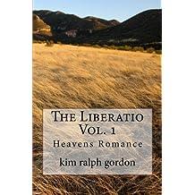 The Liberatio Vol. 1: Heavens Romance