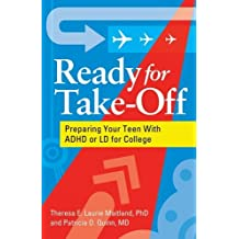 Ready for Take-Off: Preparing Your Teen with ADHD or LD for College by Theresa E Laurie Maitland (2010-11-16)
