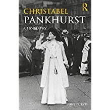 Christabel Pankhurst: A Biography (Women's and Gender History)