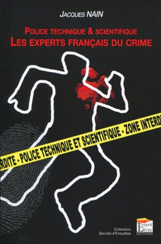 Police technique et scientifique: Les experts français du crime