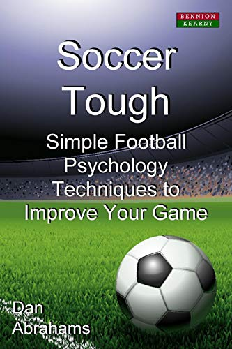 Price comparison product image Soccer Tough: Simple Football Psychology Techniques to Improve Your Game