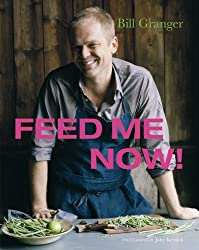 Feed Me Now by Bill Granger (2009-04-03)