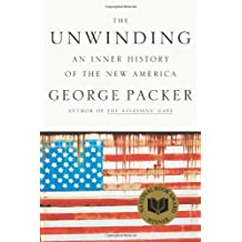 The Unwinding: An Inner History of the New America by George Packer (2013-05-21)