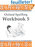 Oxford Spelling Workbooks: Workbook 5