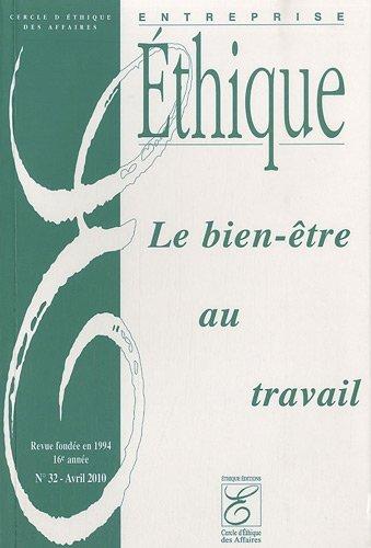 Entreprise éthique, N° 32, Avril 2010 : Le bien-être au travail