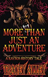 More Than Just An Adventure - A Kaynos History Tale (Kaynos History Tales Book 1)