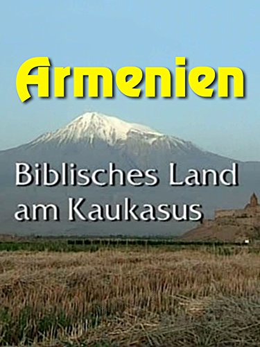 Armenien - Biblisches Land am Kaukasus