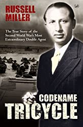 Codename Tricycle - The True Story of the Second World War's Most Extraordinary Double Agent (Dusko Popov)