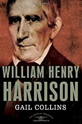 William Henry Harrison: The American Presidents Series: The 9th President,1841 by Collins, Gail (2012) Hardcover