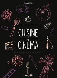 Cuisine & Cinéma par Emile Mahler