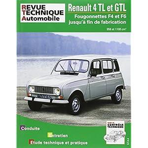 Revue Technique Renault 4 TL et GTL : Fourgonnettes F4 et F6 jusqu' à la fin de fabrication. 956 et 1108 cm3