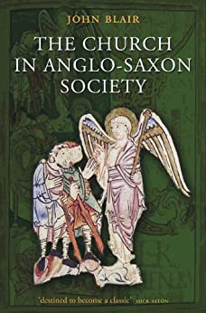 The Church in Anglo-Saxon Society by [Blair, John]