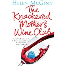 The Knackered Mother's Wine Club: The Fact-filled, Hilarious Wine Guide Every Mother Needs