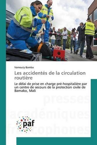Les accidentés de la circulation routière (OMN.PRES.FRANC.)