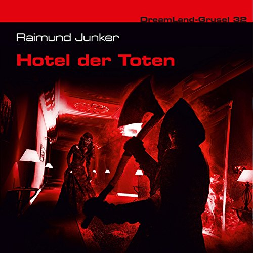 Dreamland Grusel 32 - Hotel der Toten -