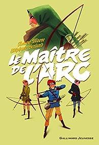 Le maître de l'arc par Stéphane Berland