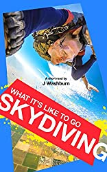 What It's Like to Go SKYDIVING: A Short Read (ESSAYS Book 8) (English Edition)