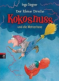 Der kleine Drache Kokosnuss und die Wetterhexe (Die Abenteuer des kleinen Drachen Kokosnuss 8) von [Siegner, Ingo]