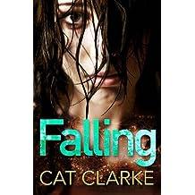 Falling by Cat Clarke (2013-06-03)