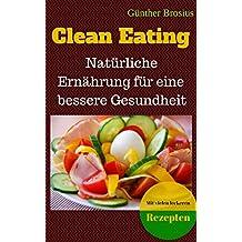 Clean Eating-Natürliche Ernährung für eine bessere Gesundheit