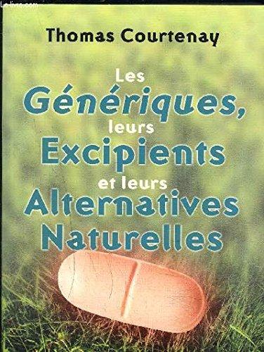 Les génériques, leurs excipients et leurs alternatives naturelles