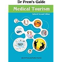 Dr Prem's Guide - Medical Tourism: Comprehensive Patient and Business Guide on Medical Tourism