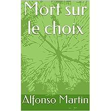 Mort sur le choix (Spanish Edition)