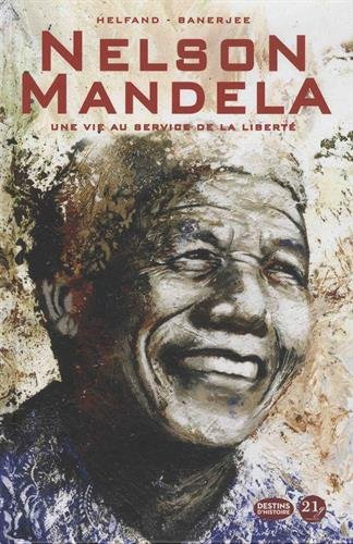 Nelson Mandela : Une vie au service de la liberté