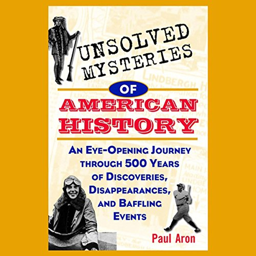 Unsolved Mysteries of American History  Audiolibri
