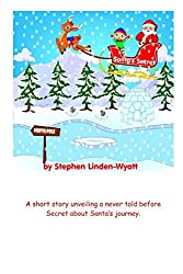 Santa's Secret: A never been told before secret about Santa's journey on Christmas eve. 1 of each sale is donated to children with cancer uk