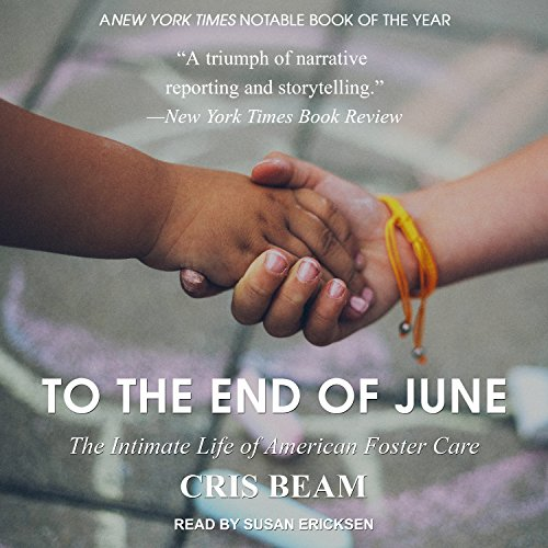 To the End of June: The Intimate Life of American Foster Care