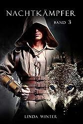 Nachtkämpfer: Band 3 [Fantasy-Reihe]
