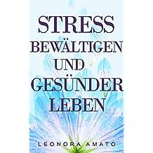 Stress: Stress bewältigen und gesünder leben