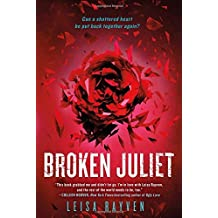 Broken Juliet (The Starcrossed Series) by Leisa Rayven (2015-04-28)