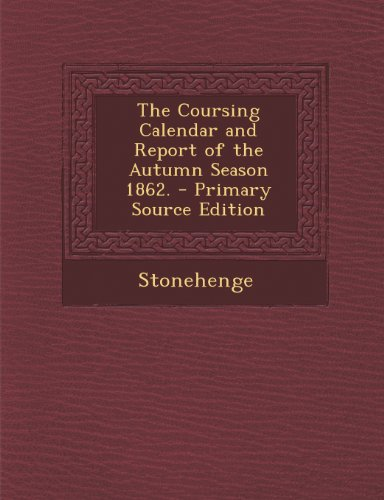 The Coursing Calendar and Report of the Autumn Season 1862.