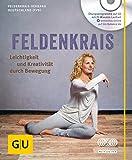 Feldenkrais (mit CD): Leichtigkeit und Kreativität durch Bewegung (GU Multimedia Körper, Geist & Seele)