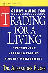 Study Guide for Trading for a Living: Psychology, Trading Tactics, Money Management: Psychology, Trading Tactics, Money Management Study Guide (Wiley Finance)