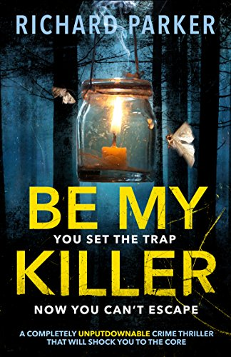 be-my-killer-a-completely-unputdownable-crime-thriller-that-will-shock-you-to-the-core