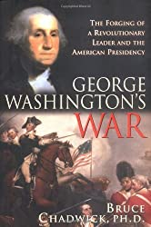 George Washington's War by Chadwick (2004-04-01)