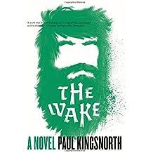 The Wake: A Novel by Paul Kingsnorth (2015-09-01)