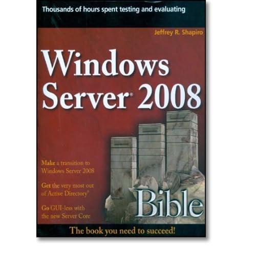 Windows Server 2008 Bible by Jeffrey R. Shapiro (2008-07-21)