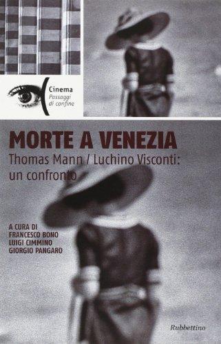 Morte a Venezia. Thomas Mann/Luchino Visconti: un confronto di F. Bono,L. Cimmino,G. Pangaro
